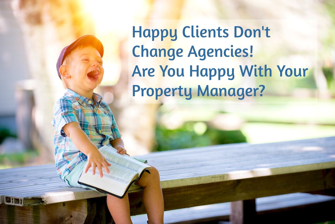 Happy Clients Don't Change Agencies. Are You Happy With Your Property Manager? Carnelian Property Management Newcastle