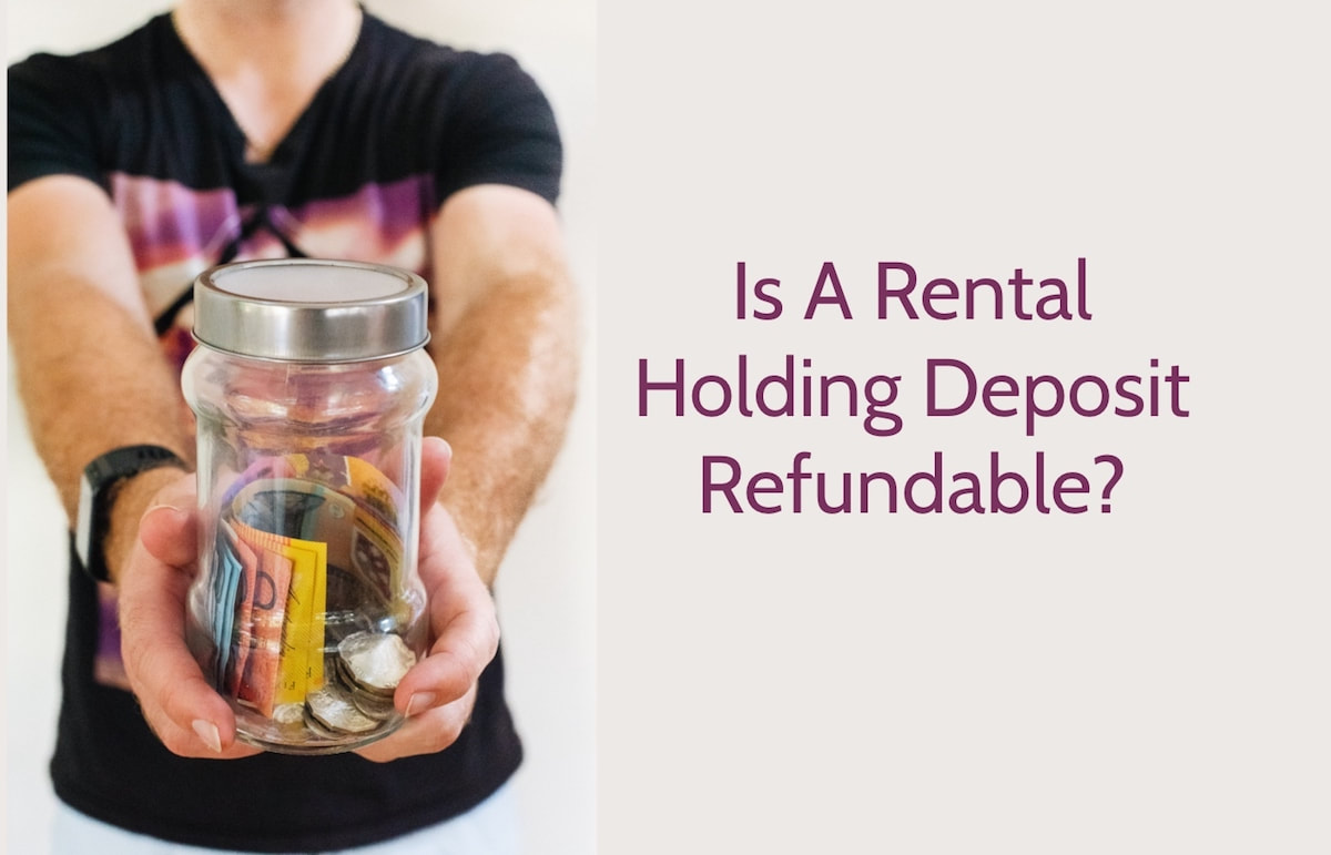 is a rental holding deposit refundable - newcastle property management - carnelian property management