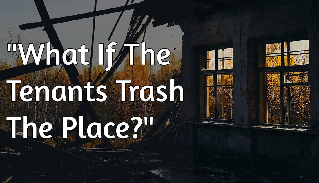 what if the tenants trash the place - carnelian property management newcastle